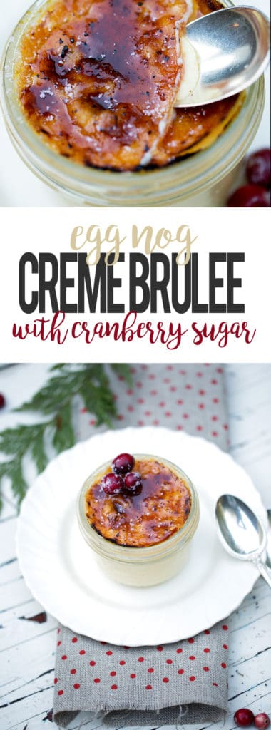 Egg Nog Creme Brulee with Caramelized Cranberry Sugar | easy elegant dessert | favorite christmas dessert | christmas dinner | gluten free dessert