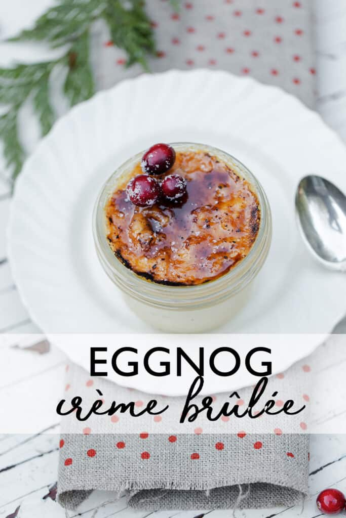 Eggnog Creme Brulee with Cranberry Sugar a perfect individual dessert for the holidays #cranberry #eggnog #individualserving #dessert #makeahead