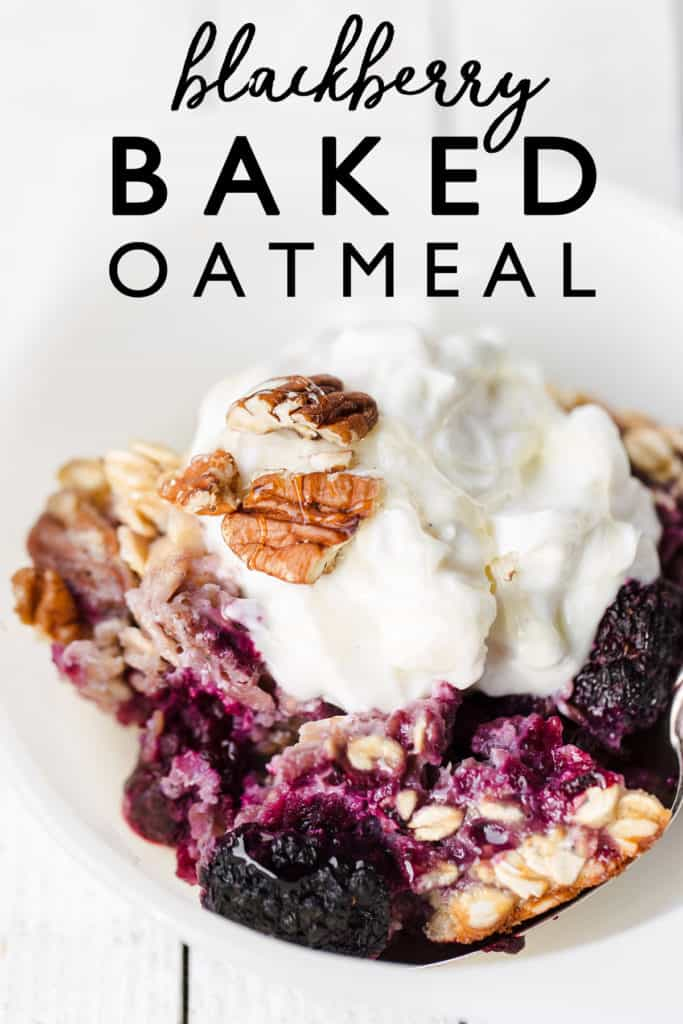 This easy Blackberry Baked Oatmeal recipe made can be customized with any fresh or frozen fruit, nuts or seeds then topped with Greek yogurt! frozen blackberry recipes | easy breakfast for a crowd | make ahead breakfast recipe