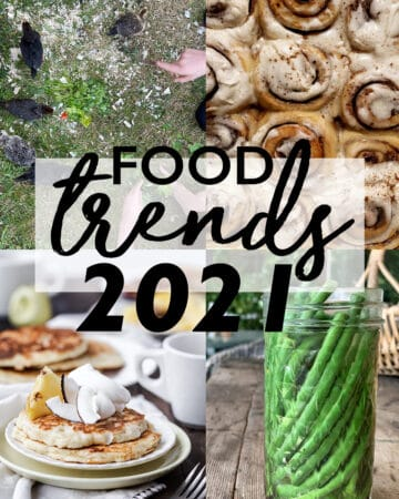 Top Six Food Trends of 2021 show increased interest in all things food and awareness of foods power to nourish body and soul. #foodtrends #2020trends #foodandbeverage