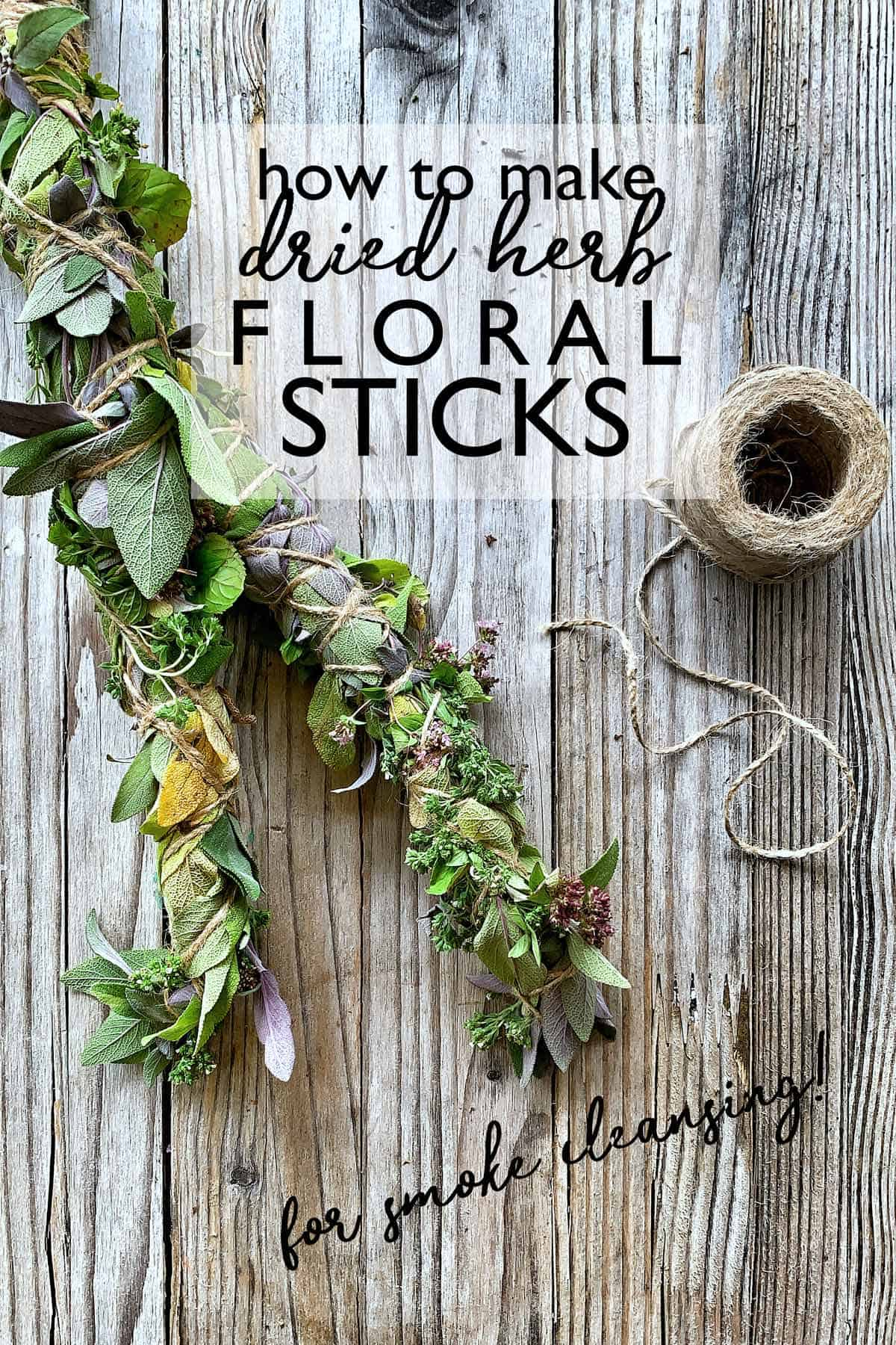 Learn how two make Floral Smudge Sticks to preserve your harvest of herbs and flowers while practicing respectful smoke cleansing. smudge   smudge stick sage sticks   how to make smudge sticks   how to use smudge stick